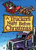 A Trucker's Night Before Christmas (Night Before Christmas)