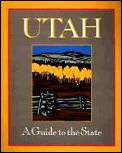 Utah: A Guide to the State
