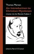 Monastic Wisdom #13: An Introduction to Christian Mysticism: Initiation Into the Monastic Tradition 3