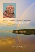 I Am the Way: Stages of Prayer in Saint Bernard