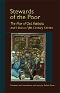 Stewards of the Poor: The Man of God, Rabbula, and Hiba in Fifth-Century Edessa