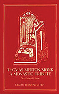 Thomas Merton Monk A Monastic Tribute
