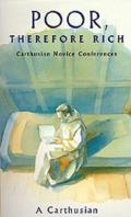 Poor Therefore Rich: Carthusian Novice Conferences