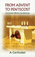From Advent to Pentecost: Carthusian Novice Conferences