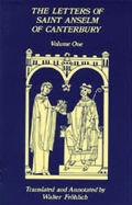 The Letters of Saint Anselm Canterbury, Volume One