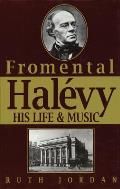 Fromental Halevy His Life & Music