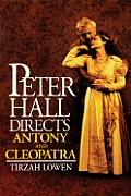Peter Hall Directs Antony & Cleopatra