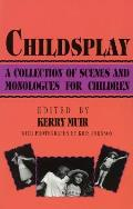 Childsplay A Collection of Scenes & Monologues for Children