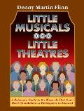 Little Musicals for Little Theatres: A Reference Guide to the Musicals That Don't Need Chandeliers or Helicopters to Succeed