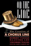 On the Line: The Creation of a Chorus Line