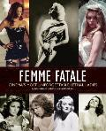 Femme Fatale: Cinema's Most Unforgettable Lethal Ladies