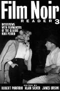 Film Noir Reader 3 : Interviews With Filmmakers of the Classic Noir Period (02 Edition)
