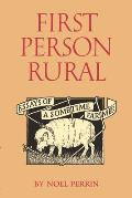 First Person Rural Essays Of A Sometime
