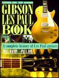 Gibson Les Paul Book A Complete History