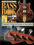 Bass Book A Complete Illustrated History of Bass Guitars