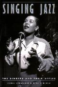 Singing Jazz: The Singers and Their Styles