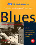 All Music Guide To the Blues 2ND Edition