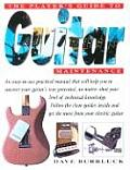 Players Guide to Guitar Maintenance A Practical Manual to Get the Most from Your Electric Guitar