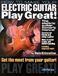 How to Make Your Electric Guitar Play Great The Electric Guitar Owners Manual