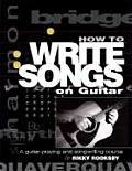 How To Write Songs On Guitar A Guitar Playing & Songwriting Course