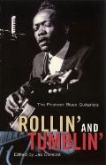 Rollin & Tumblin The Postwar Blues Guitarists