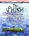 Phish Companion A Guide to the Band & Their Music