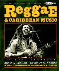Reggae & Caribbean Music: Third Ear: The Essential Listening Companion (Third Ear)