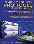 Complete Pro Tools Handbook Pro Tools HD Pro Tools 24 Mix & Pro Tools Le for Home Project & Professional Studios