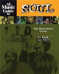 All Music Guide to Soul The Definitive Guide to R&B & Soul