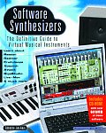 Software Synthesizers: The Definitive Guide to Virtual Musical Instruments with CDROM