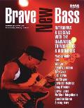 Brave New Bass: Interviews and Lessons with the Innovators, Trendsetters and Visionaries (Bass Player Musician's Library)