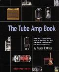 The Tube Amp Book: Deluxe Revised Edition [With CD-ROM]