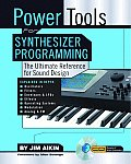 Power Tools for Synthesizer Programming: The Ultimate Reference for Sound Design with CDROM