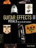 Guitar Effects Pedals The Practical Handbook