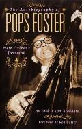 The Autobiography of Pops Foster: New Orleans Jazz Man