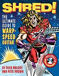 Shred The Ultimate Guide to Warp Speed Guitar With CD