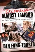 Becoming Almost Famous My Back Pages in Music Writing & Life