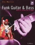 Funk Guitar and Bass: Know the Players, Play the Music [With CD]