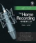 The Home Recording Handbook: Use What You've Got to Make Great Music [With CD (Audio)]