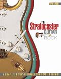 Stratocaster Guitar Book A Complete History of Fender Stratocaster Guitars