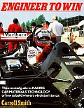 Engineer to Win: The Essential Guide to Racing Car Materials Technology or How to Build Winners Which Don't Break Cover