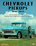 Chevrolet Pickups 1946 1972 How to Identify Select & Restore Chevrolet Collector Light Trucks