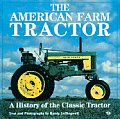 The American farm tractor :a history of the classic tractor Cover