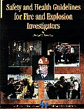Safety and Health Guidelines for Fire and Explosion Investigatiors