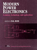 Modern Power Electronics: Evolution, Technology, & Applications