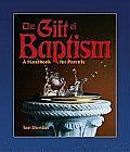 The Gift of Baptism: A Handbook for Parents (Sacramental Preparation)