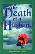 The Death of a Husband: Reflections for a Grieving Wife (Comfort After a Loss)