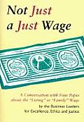 Not Just a Just Wage: A Conversation with Four Popes about the Living or Family Wage