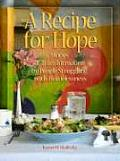 A Recipe for Hope: Stories of Transformation by People Struggling with Homelessness