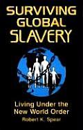 Surviving Global Slavery: Living Under the New World Order